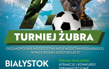 Turniej Żubra – Ogólnopolskie Mistrzostwa Województwa Podlaskiego w Piłce Nożnej dzieci do lat 12